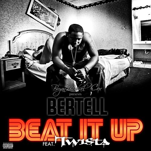 Beat It Up Remix (feat. Twista) by Bertell