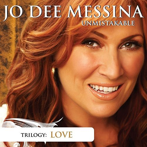Unmistakable Love by Jo Dee Messina