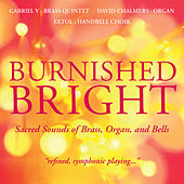 Burnished Bright - Sacred Sounds of Brass, Organ and Bells von Gabriel V Brass Quintet