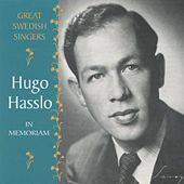Great Swedish Singers: Hugo Hasslo - In Memoriam by Hugo Hasslo