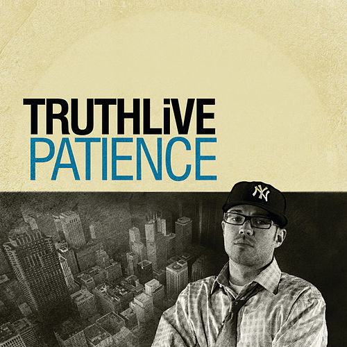 Patience by TRUTHLiVE