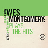 Plays The Hits (Great Songs/Great Performances) by Wes Montgomery