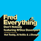 Don't Nobody by Fred Everything