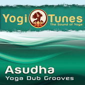 ASUDHA - Yoga Dub Grooves by Various Artists