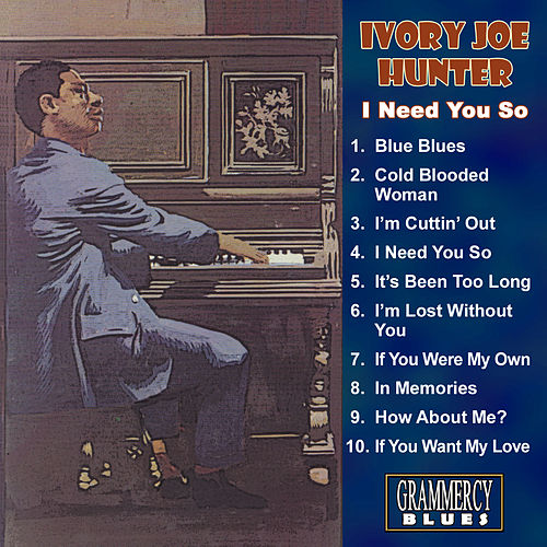 I Need You So by Ivory Joe Hunter