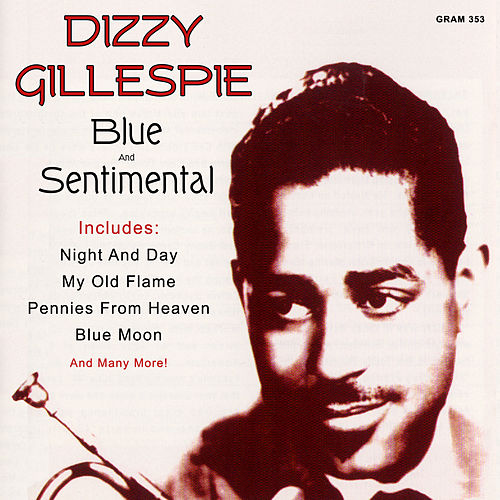 Blue And Sentimental by Dizzy Gillespie