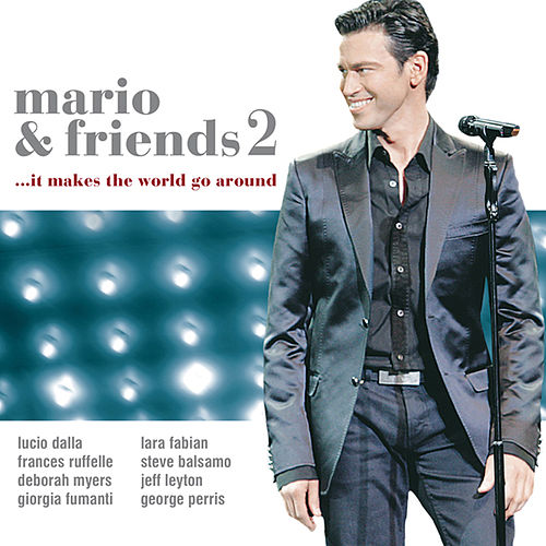 Mario and Friends 2 …It Makes The World Go Around by Mario Frangoulis (Μάριος Φραγκούλης)