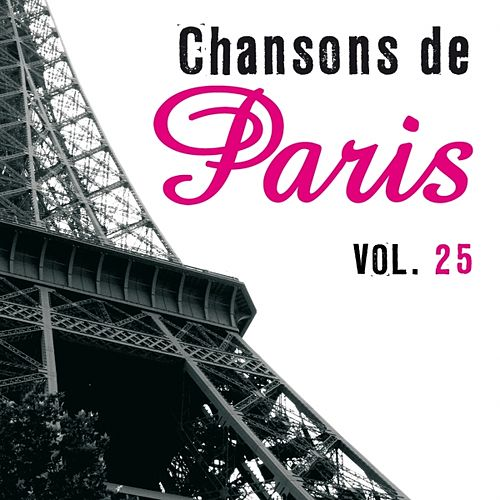 Chansons de Paris, vol. 25 by Various Artists