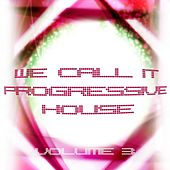 We Call It Progressive House, Vol. 3 by Various Artists