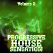 Progressive House Sensation, Vol. 3 by Various Artists