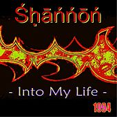 Into My Life by Shannon