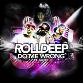 Do Me Wrong by Roll Deep