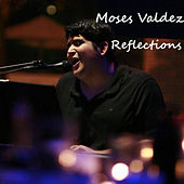 Reflections by Moses Valdez