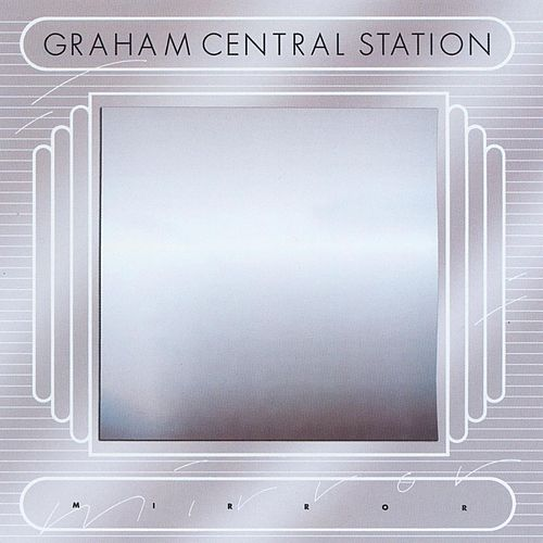 Mirror by Graham Central Station