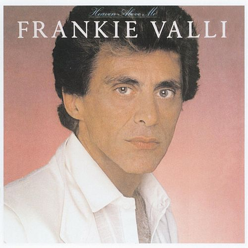 Heaven Above Me by Frankie Valli & The Four Seasons