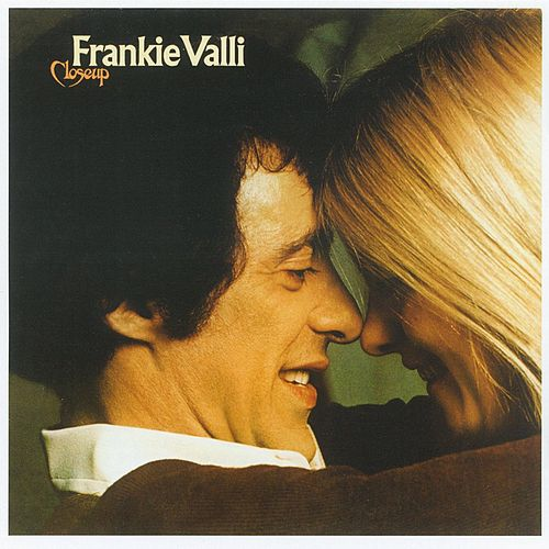 Closeup by Frankie Valli & The Four Seasons