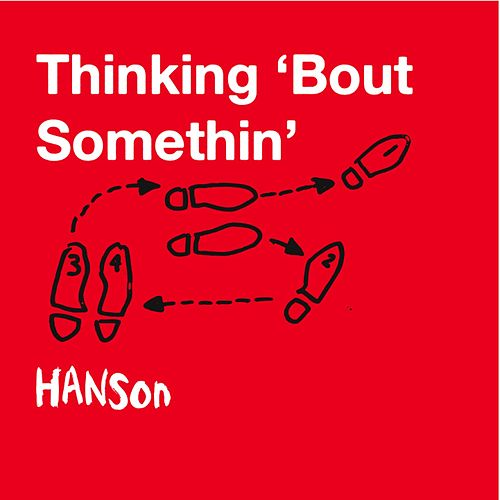 Thinking 'Bout Somethin' by Hanson