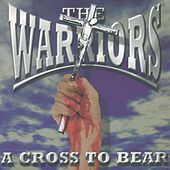 A Cross To Bear by The Warriors