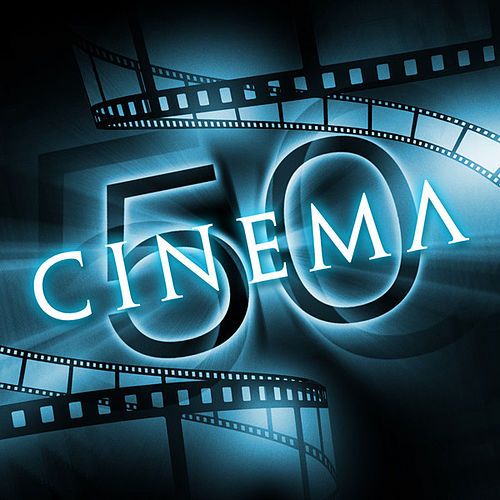 Cinema 50 by The Global Stage Orchestra