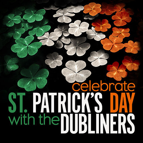 Celebrate St. Patrick's Day With The Dubliners - EP by Dubliners