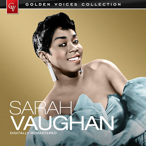 Golden Voices (Remastered) by Sarah Vaughan