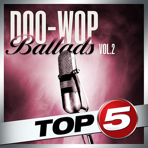 Top 5 - Doo-Wop Ballads Vol. 2 - EP by Various Artists