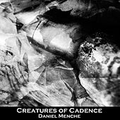 Creatures of Cadence by Daniel Menche