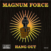 Hang Out by Magnum Force