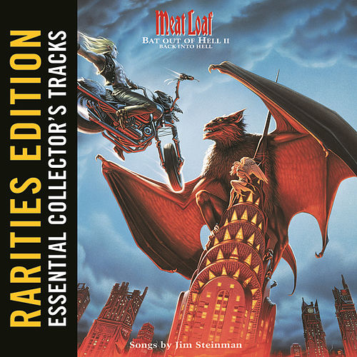 Rarities Edition: Bat Out Of Hell II: Back Into Hell by Meat Loaf