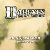 Yo Te Quise Amar by Los Dareyes De La Sierra