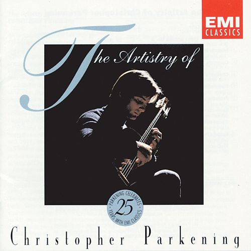 The Artistry of Christopher Parkening by Christopher Parkening