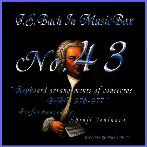 Bach In Musical Box 43 / Keyboard Arrangements Of Concertos Bwv 976 - 977 by Shinji Ishihara