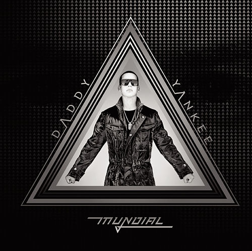 Daddy Yankee Mundial by Daddy Yankee