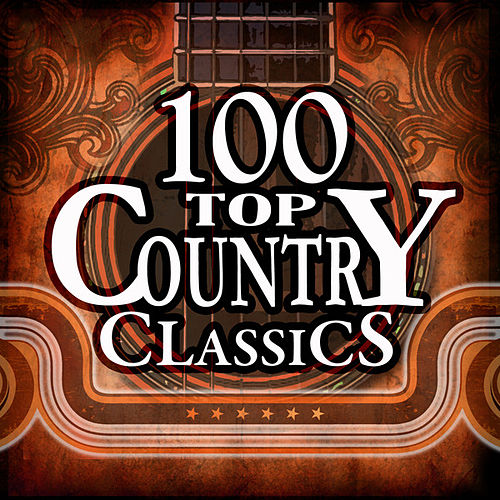 100 Top Country Classics by Various Artists