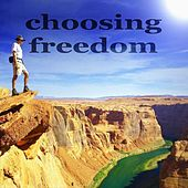 Choosing Freedom by Various Artists
