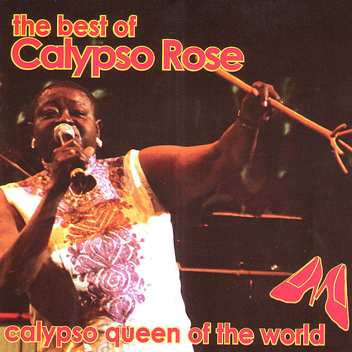 The Best Of Calypso Rose: Calypso Queen Of The World Part 2 by Calypso Rose