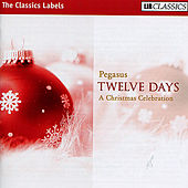 Twelve Days: A Christmas Celebration by Pegasus