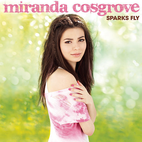 Sparks Fly by Miranda Cosgrove
