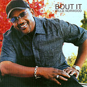 Bout It by Willie Norwood