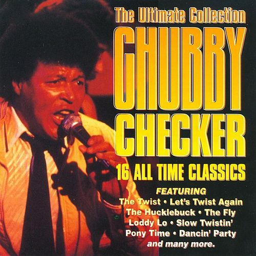 The Ultimate Collection by Chubby Checker
