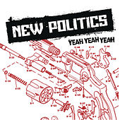 Yeah Yeah Yeah by New Politics