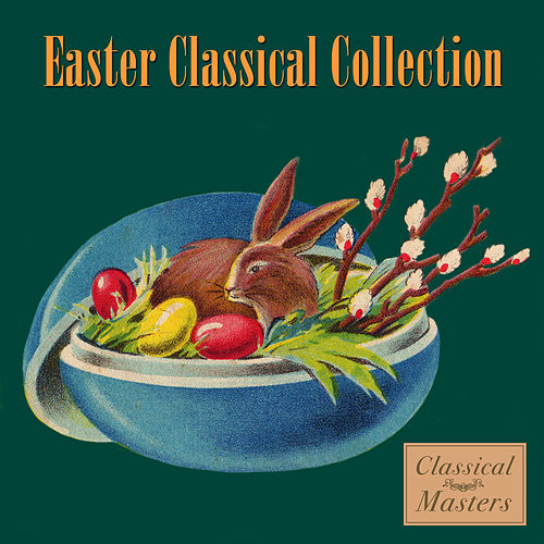 Easter Classical Collection by Various Artists