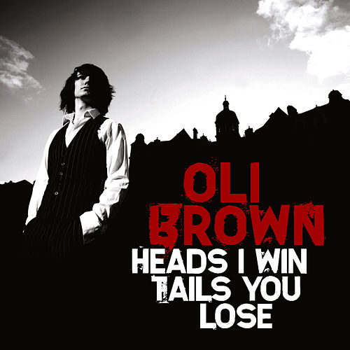 Heads I Win Tails You Lose by Oli Brown