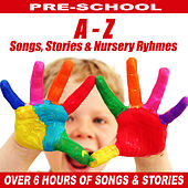 A to Z of Childrens Stories, Songs & Nursery Ryhmes by Various Artists