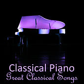 Classical Piano - Great Classical Songs by Classical Music Songs