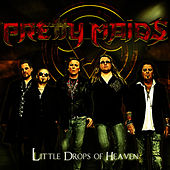 Little Drops of Heaven by Pretty Maids