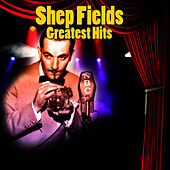 Greatest Hits by Shep Fields