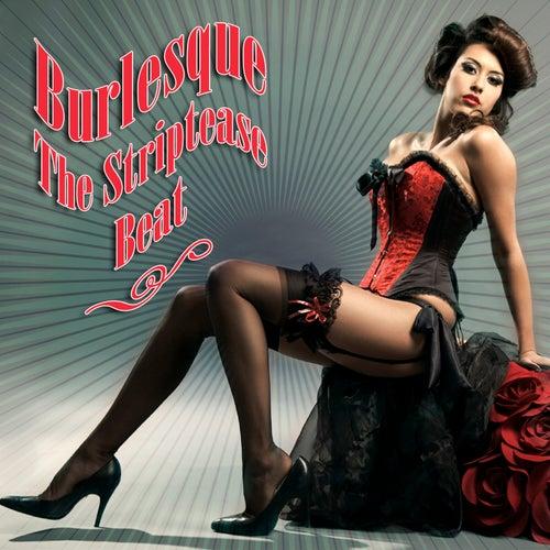 Burlesque - The Striptease Beat von Various Artists