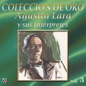 Agustin Lara Y Sus Interpretes Vol.3 by Various Artists