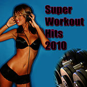 Super Workout Hits 2010 by Cardio Workout Crew